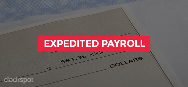 Expedited payroll