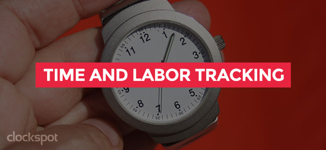 Time and labor tracking