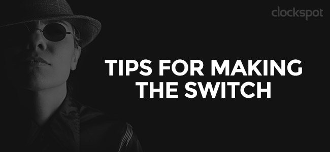 Tips for Making the Switch