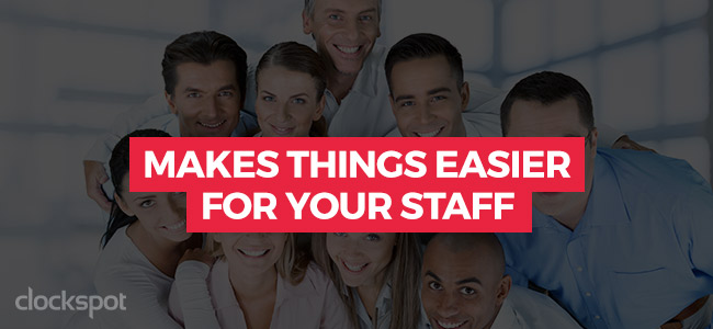 Make things easier for your staff
